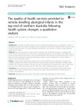 The quality of health services provided to remote dwelling aboriginal infants in the top end of northern Australia following health system changes: A qualitative analysis
