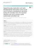 Supporting play exploration and early developmental intervention versus usual care to enhance development outcomes during the transition from the neonatal intensive care unit to home: A pilot randomized controlled trial