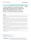 A realist evaluation of a physical activity participation intervention for children and youth with disabilities: What works, for whom, in what circumstances, and how?