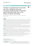 Transition to parenthood in the neonatal care unit: A qualitative study and conceptual model designed to illuminate parent and professional views of the impact of webcam technology
