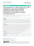 The DIAMOND trial – DIfferent Approaches to MOderate & late preterm Nutrition: Determinants of feed tolerance, body composition and development: Protocol of a randomised trial