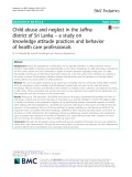 Child abuse and neglect in the Jaffna district of Sri Lanka – a study on knowledge attitude practices and behavior of health care professionals