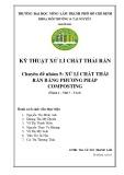 Tiểu luận môn Kỹ thuật xử lí chất thải rắn: Xử lý chất thải rắn bằng phương pháp Composting