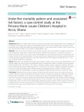 Under-five mortality pattern and associated risk factors: A case-control study at the Princess Marie Louise Children's Hospital in Accra, Ghana