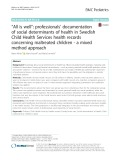 """All is well"": Professionals' documentation of social determinants of health in Swedish Child Health Services health records concerning maltreated children - a mixed method approach"