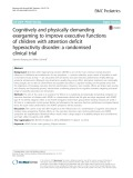 Cognitively and physically demanding exergaming to improve executive functions of children with attention deficit hyperactivity disorder: A randomised clinical trial