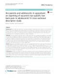 Are parents and adolescents in agreement on reporting of recurrent non-specific low back pain in adolescents? A cross-sectional descriptive study