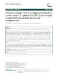Pediatric complex chronic conditions classification system version 2: Updated for ICD-10 and complex medical technology dependence and transplantation