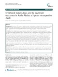 Childhood tuberculosis and its treatment outcomes in Addis Ababa: A 5-years retrospective study
