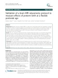 Validation of a brain MRI relaxometry protocol to measure effects of preterm birth at a flexible postnatal age