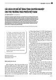 Cải cách cơ chế để tăng tính chuyên nghiệp cho thị trường trái phiếu Việt Nam
