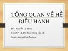 Bài giảng Hệ điều hành: Tổng quan về hệ điều hành - ThS. Nguyễn Lê Minh