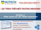 Bài giảng Lập trình trên môi trường Window: Chương 1 - ThS. Dương Thành Phết
