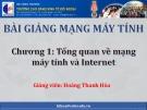 Bài giảng Mạng máy tính: Chương 1 - Hoàng Thanh Hòa (CĐ Kinh tế Đối ngoại)
