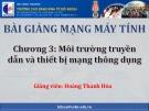 Bài giảng Mạng máy tính: Chương 3 - Hoàng Thanh Hòa (CĐ Kinh tế Đối ngoại)