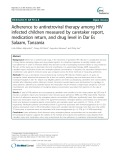 Adherence to antiretroviral therapy among HIV infected children measured by caretaker report, medication return, and drug level in Dar Es Salaam, Tanzania