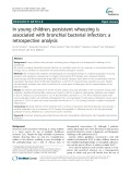 In young children, persistent wheezing is associated with bronchial bacterial infection: A retrospective analysis