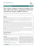 Post mortem magnetic resonance imaging in the fetus, infant and child: A comparative study with conventional autopsy (MaRIAS Protocol)