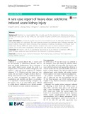 A rare case report of heavy dose colchicine induced acute kidney injury