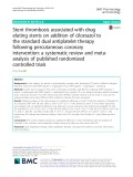 Stent thrombosis associated with drug eluting stents on addition of cilostazol to the standard dual antiplatelet therapy following percutaneous coronary intervention: A systematic review and metaanalysis of published randomized controlled trials