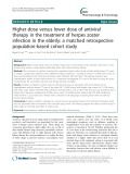 Higher dose versus lower dose of antiviral therapy in the treatment of herpes zoster infection in the elderly: A matched retrospective population-based cohort study
