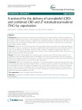 A protocol for the delivery of cannabidiol (CBD) and combined CBD and Δ9 -tetrahydrocannabinol (THC) by vaporisation
