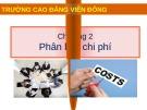 Bài giảng Kế toán chi phí: Chương 2 - Nguyễn Hoàng Phi Nam (Cao đẳng Viễn Đông)