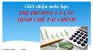 Bài giảng Thị trường và các định chế tài chính: Giới thiệu môn học - ThS. Nguyễn Phúc Khoa