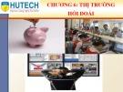 Bài giảng Thị trường và các định chế tài chính: Chương 6 - ThS. Nguyễn Phúc Khoa