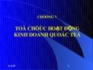 Bài giảng Kinh doanh quốc tế: Chương 5 - PGS.TS. Hà Văn Hội (2013 - Phần 1)