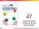 Lecture Medical assisting: Administrative and clinical procedures (5e) - Chapter 47: Processing and testing urine and stool samples