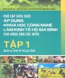 Phổ cập kiến thức áp dụng khoa học công nghệ làm kinh tế hộ gia đình cho nông dân các miền (Tập 1)
