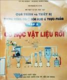 Ứng dụng cơ học vật liệu rời trong quá trình và thiết bị trong công nghệ hóa học và thực phẩm: Phần 2