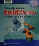 ứng dụng phần mềm SolidWorks trong thiết kế không gian 3 chiều: Phần 1