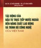 Năng suất lao động và trình độ công nghệ của Việt Nam trong tác động của đầu tư trực tiếp nước ngoài: Phần 1