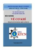 Bài giảng Vẽ cơ khí: Phần 1 - ĐH Phạm Văn Đồng