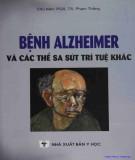 Tìm hiể về bệnh Alzheimer và các thể sa sút trí tuệ ở người lớn tuổi: Phần 1