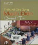 Phương pháp thiết kế và xây dựng các mạch điện thông dụng (Quyển 3): Phần 1