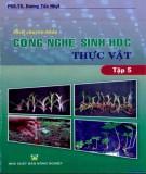 Ứng dụng công nghệ sinh học thực vật (Tập 5): Phần 1