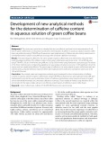 Development of new analytical methods for taDevelopment of new analytical methods for the determination of caffeine content in aqueous solution of green coffee beanshe determination of cafeine content in aqueous solution of green cofee beans