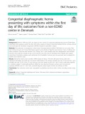 Congenital diaphragmatic hernia presenting with symptoms within the first day of life; outcomes from a non-ECMO centre in Denmark