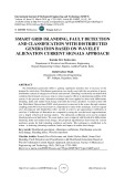 Smart grid islanding, fault detection and classification with distributed generation based on wavelet alienation current signals approach