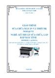 Giáo trình Sửa chữa máy in và thiết bị ngoại vi - Nghề: Kỹ thuật lắp ráp và sửa chữa máy tính - Trình độ: Cao đẳng nghề (Tổng cục Dạy nghề)