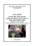 Giáo trình Thực tập hàn - Nghề: Kỹ thuật máy lạnh và điều hòa không khí - Trình độ: Cao đẳng nghề (Tổng cục Dạy nghề)