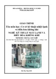 Giáo trình Cơ sở kỹ thuật nhiệt lạnh và điều hòa không khí - Nghề: Kỹ thuật máy lạnh và điều hòa không khí - Trình độ: Trung cấp nghề (Tổng cục Dạy nghề)