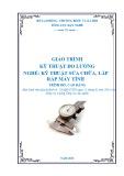 Giáo trình Kỹ thuật đo lường - Nghề: Kỹ thuật lắp ráp và sửa chữa máy tính - Trình độ: Cao đẳng nghề (Tổng cục Dạy nghề)