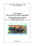 Giáo trình Lập trình vi điều khiển - Nghề: Điện công nghiệp - Trình độ: Trung cấp nghề (Tổng cục Dạy nghề)