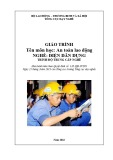 Giáo trình An toàn lao động - Nghề: Điện dân dụng - Trình độ: Trung cấp nghề (Tổng cục Dạy nghề)