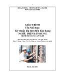 Giáo trình Kỹ thuật lắp đặt điện dân dụng - Nghề: Điện dân dụng - Trình độ: Trung cấp nghề (Tổng cục Dạy nghề)