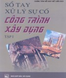 Sổ tay Xử lý sự cố công trình xây dựng (Tập I): Phần 1